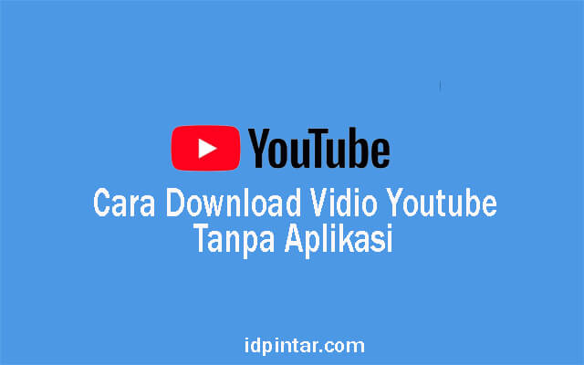 download vidio youtube tanpa aplikasi