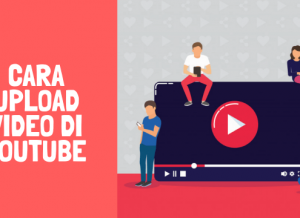 cara mengupload vidio di youtube