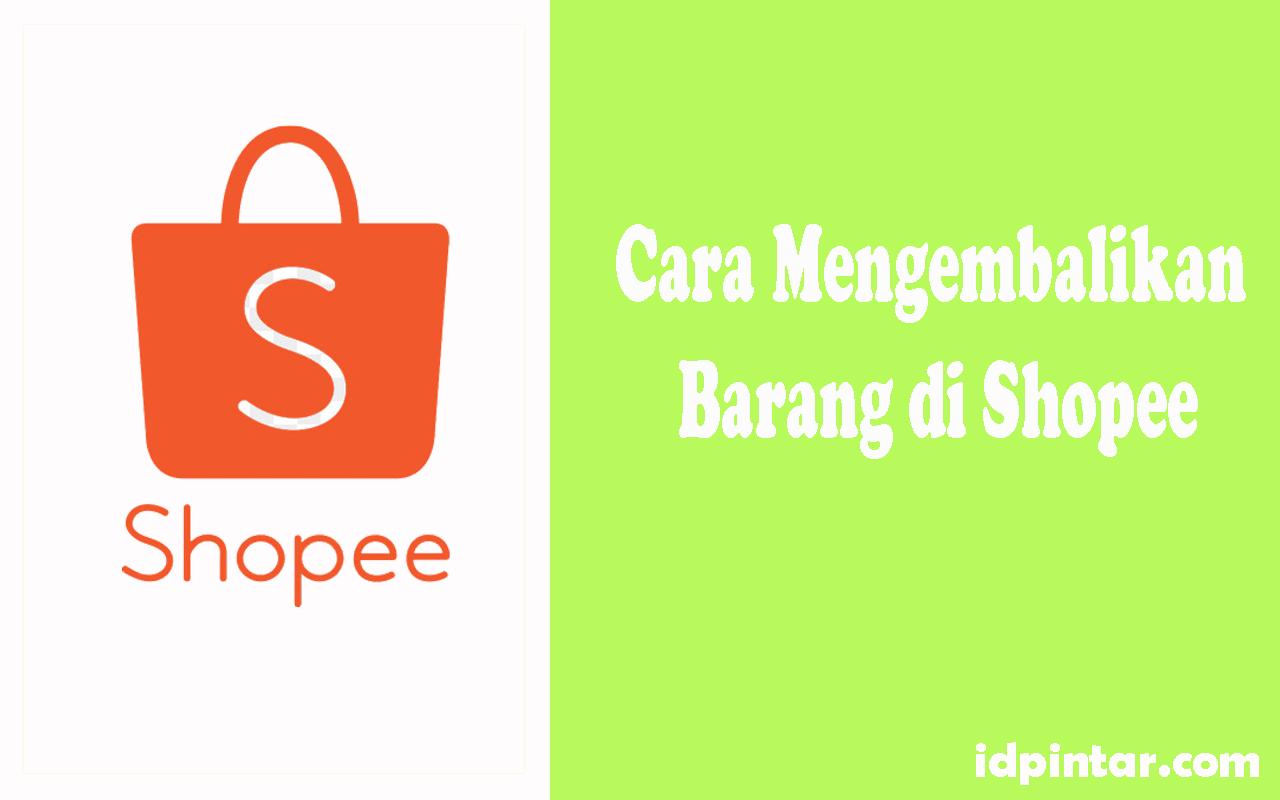 Cara Mengembalikan Barang di Shopee